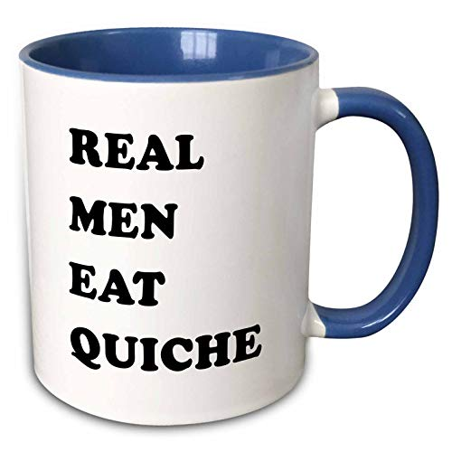 3dRose Tory Anne Collections Quotes - Real Men Eat Quiche - 11oz Two-Tone Blue Mug (mug_302654_6)