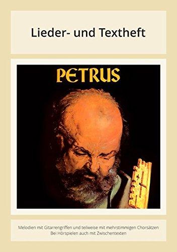 Petrus Oratorium: Lieder- und Textheft: 46 Seiten · A4 Heft · Melodien und Text mit Gitarrengriffen, Zwischentexten, Solistische Stimmen und Chorbearbeitungen und Instrumentalstimmen