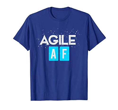 (Witty Agile AF Scrum Project Management Funny Gift Shirt)