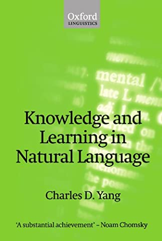 Knowledge and Learning in Natural Language (Oxford Linguistics) (Language Variation And Change)