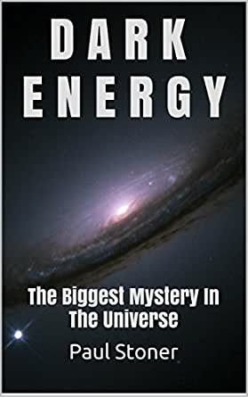 DARK ENERGY: The Biggest Mystery In The Universe (dark ...