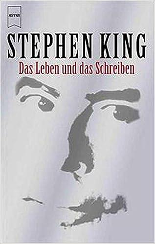 Das Leben Und Das Schreiben Amazonde Stephen King Andrea Fischer
