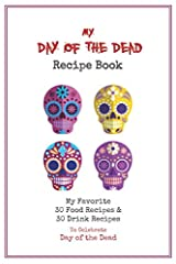The perfect gift for cooks who love Day of the Dead !                You'll love this unique Day of the Dead themed blank recipe book.                       Space for 30 food recipes & 30 drinks recipes         Add recipes to this ...