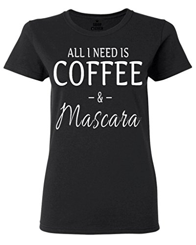 Shop4Ever All I Need is Coffee & Mascara Women's T-Shirt Sayings Shirts X-Large Black 0