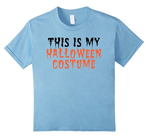 Kids This Is My Halloween Costume 2017 Halloween T-shirt 8 Baby (Horror Movies Coming Out Halloween 2017)
