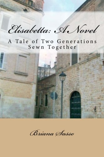 (Elisabetta: A Novel: A Tale of Two Generations Sewn Together)