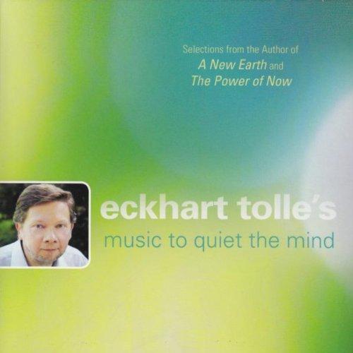 Eckhart Tolles Music Quiet Mind