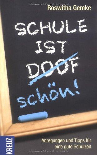 Schule ist schön: Anregungen und Tipps für eine gute Schulzeit