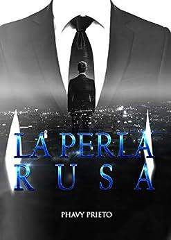 La perla rusa: Trilogía Tu + Yo Completa de [Prieto, Phavy]