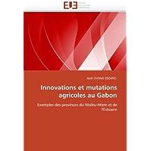 INNOVATIONS ET MUTATIONS AGRICOLES AU GABON