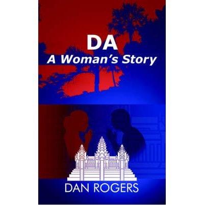 Download [ [ [ Da: A Woman's Story [ DA: A WOMAN'S STORY ] By Rogers, Dan ( Author )Dec-05-2003 Paperback PDF