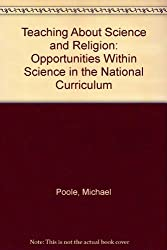 Teaching About Science and Religion: Opportunities within Science in the National Curriculum