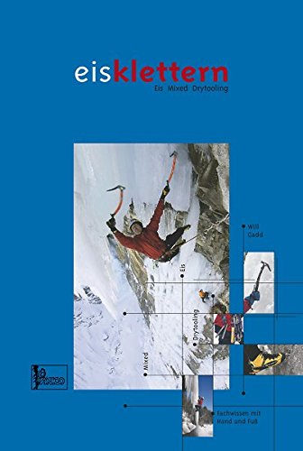 Lehrbuch Eisklettern -: Eis Mixed Drytooling