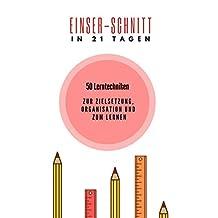 Einser-Schnitt in 21 Tagen (German Edition)