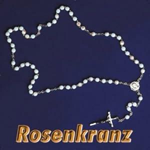 Rosenkranz: Das bekannteste christliche Meditationsgebet mit allen vier Gesätzen Hörbuch