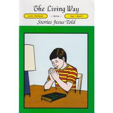 Download The Living Way Children's Bible Class Curriculum Junior Year 1 Book 3 Student Workbook - Stories Jesus Told PDF