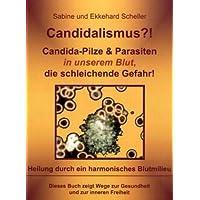 Candidalismus?!: Candida Pilze und Parasiten in unserem Blut