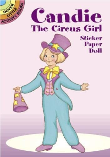Candie the Circus Girl Sticker Paper Doll (Dover Little Activity Books Paper Dolls) Circus Paper Doll