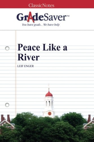 GradeSaver (TM) ClassicNotes: Peace Like a River