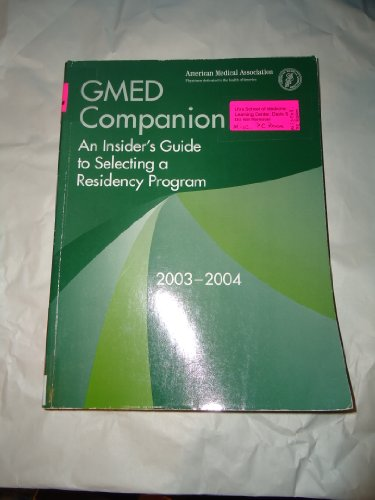 GMED Companion: An Insider's Guide to Selecting a Residency Program
