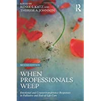 When Professionals Weep: Emotional and Countertransference Responses in Palliative and End-of-Life Care