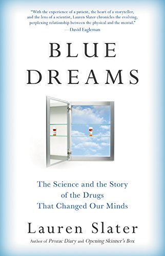 Blue Dreams: The Science and the Story of the Drugs that Changed Our Minds cover