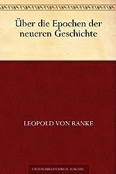 Über die Epochen der neueren Geschichte (German Edition)