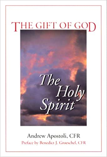 Amazon the gift of god the holy spirit andrew apostoli amazon the gift of god the holy spirit andrew apostoli catholicism negle Gallery