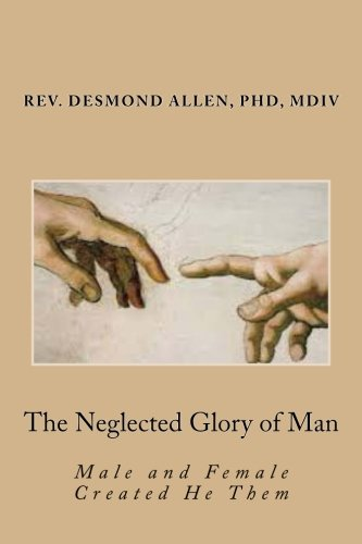 The Neglected Glory of Man: Male and Female Created He Them