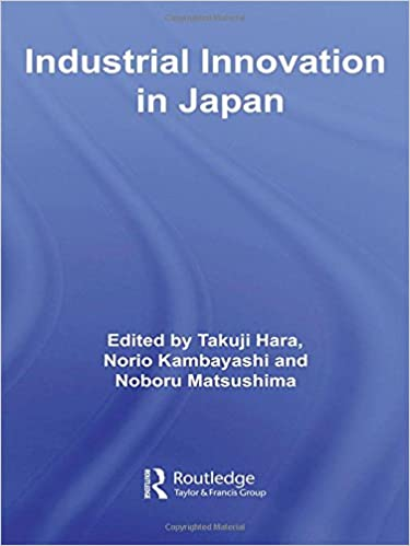 Industrial Innovation in Japan (Routledge Studies in Innovation, Organization and Technology)