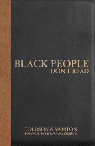 Black People Don't Read: The Definitive Guide to Dismantling Stereotypes and Negative Statistical claims about Black Americans