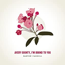 Avery County, I\'m Bound to You
