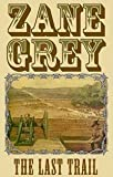 The Last Trail, Zane Grey, 0061005835