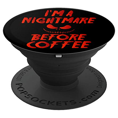 Nightmare Before Coffee- Halloween Scary Ghoul - PopSockets Grip and Stand for Phones and Tablets ()