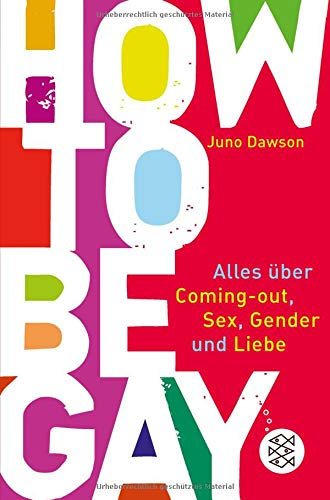How To Be Gay. Alles über Coming Out Sex Gender Und Liebe