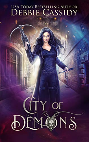 City of Demons: An Urban Fantasy Novel (Chronicles of Arcana Book 1) ()
