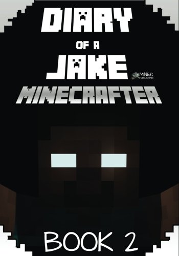 Diary of a Jake Minecrafter Book 2: Minecraft Adventure (Unofficial Minecraft Book)