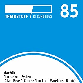 Maetrik - Choose Your System (Adam Beyer's Remix)