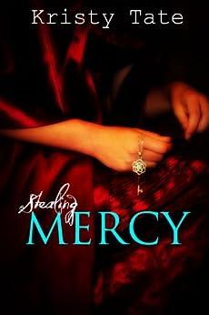 Stealing Mercy (Seattle Fire Book 1) by [Tate, Kristy]