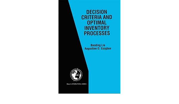 Decision Criteria and Optimal Inventory Processes