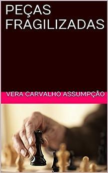 PEÇAS FRAGILIZADAS (ALYRIO COBRA Livro 3) por [Carvalho Assumpção, Vera]