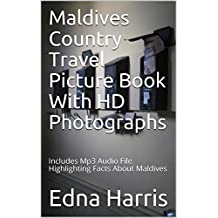 Maldives Country Travel Picture Book With HD Photographs: Includes Mp3 Audio File Highlighting Facts About Maldives