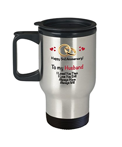 Happy 3rd Anniversary Travel Mug - Husband 3 Year Wedding Coffee Mug - Marriage Gift Ideas Wife Men Dad Him Her - Three Years Married (3rd Year Anniversary Gift Ideas For Husband)