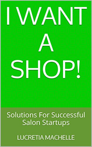 I Want A Shop!: Solutions For Successful - Salon Solution Shopping Results