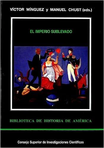 El Imperio sublevado: Monarquía y naciones en España e ...