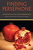 Finding Persephone: Women's Rituals in the Ancient Mediterranean (Studies in Ancient Folklore and Popular Culture)