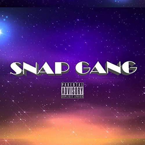 Gang Snap ($napstyle (Snap Gang) [Explicit])