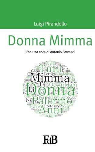 Read Online Donna Mimma: Con una nota di Antonio Gramsci (p-mondi. Luigi Pirandello) (Volume 1) (Italian Edition) ebook