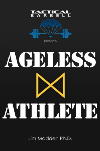 - Tactical Barbell Presents: Ageless Athlete