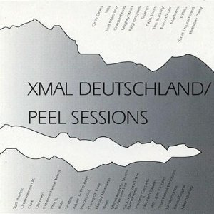 Xmal Deutschland The Peel Sessions